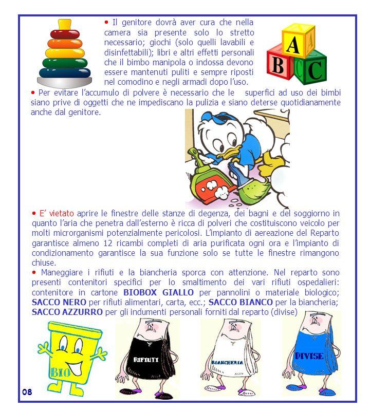 Il genitore dovrà aver cura che nella camera sia presente solo lo stretto necessario; giochi (solo quelli lavabili e disinfettabili); libri e altri ef
