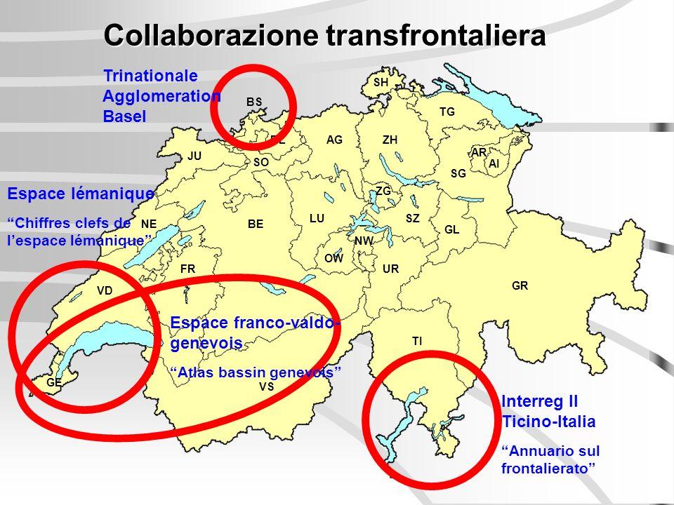 GE NE FR BE JU LU TI GR VS UR AG TG SG AR AI SZ GL SH ZG SO BL BS ZH VD OW NW Collaborazione transfrontaliera Interreg II Ticino-Italia Annuario sul frontalierato Trinationale Agglomeration Basel Espace lémanique Chiffres clefs de lespace lémanique Espace franco-valdo- genevois Atlas bassin genevois