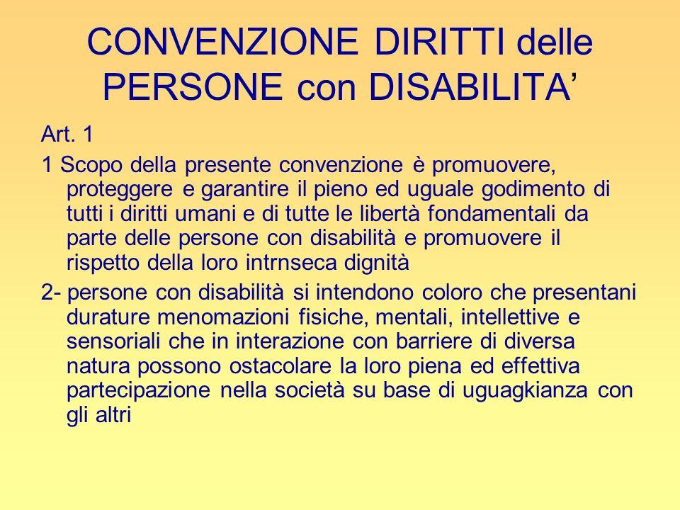 CONVENZIONE DIRITTI delle PERSONE con DISABILITA Art. 1 1 Scopo della presente convenzione è promuovere, proteggere e garantire il pieno ed uguale god