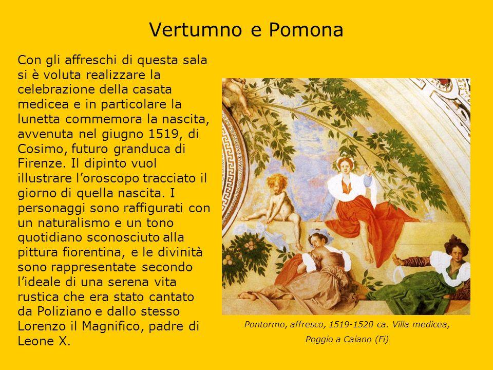 Vertumno e Pomona Con gli affreschi di questa sala si è voluta realizzare la celebrazione della casata medicea e in particolare la lunetta commemora l