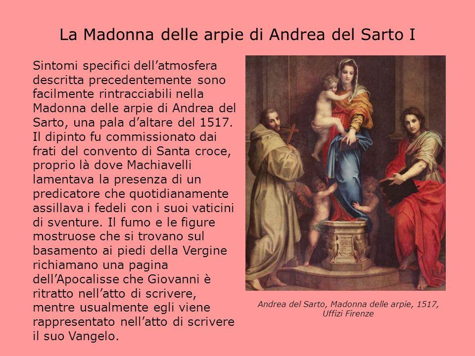 La Madonna delle arpie di Andrea del Sarto I Sintomi specifici dellatmosfera descritta precedentemente sono facilmente rintracciabili nella Madonna de