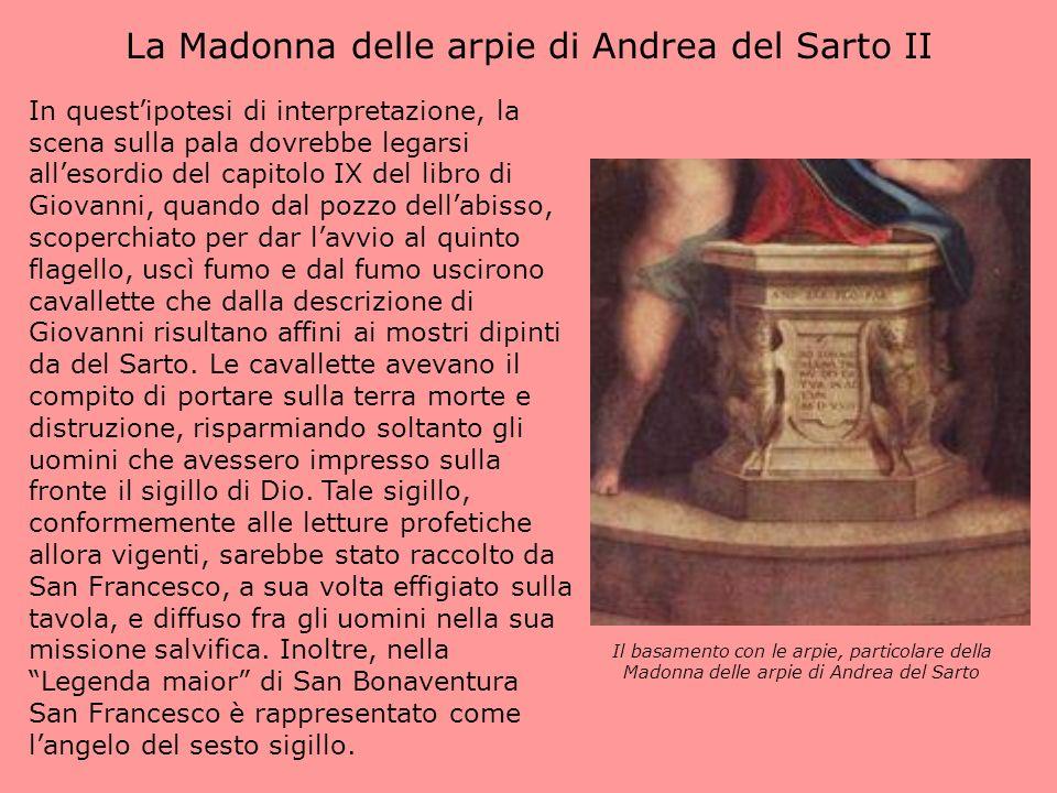 La Madonna delle arpie di Andrea del Sarto II In questipotesi di interpretazione, la scena sulla pala dovrebbe legarsi allesordio del capitolo IX del