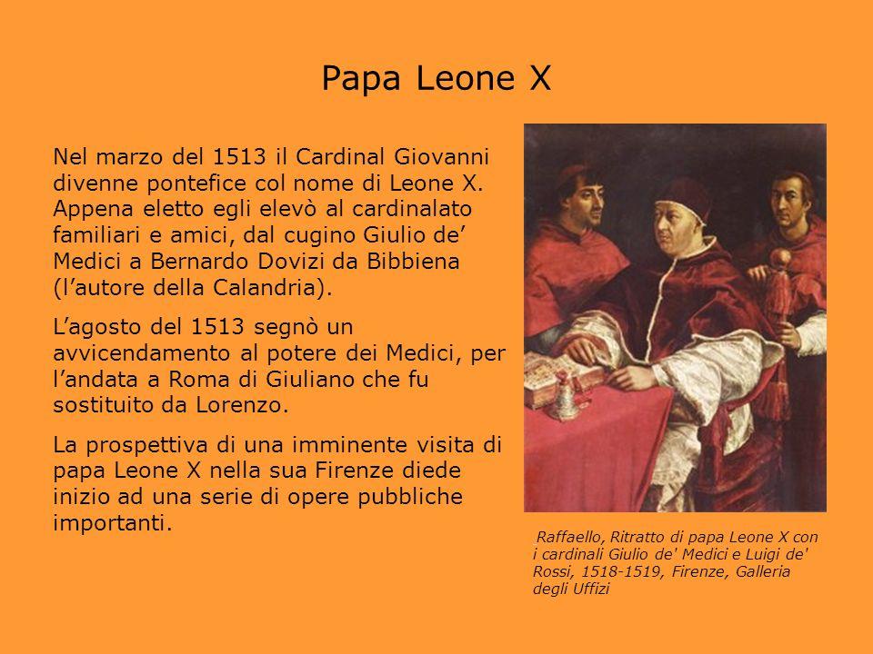 Leone X a Firenze nel 1515 Il 30 novembre 1515 Leone X entrò trionfalmente a Firenze dove si trattenne, salvo una breve visita a Bologna, fino al febbraio del 1516.