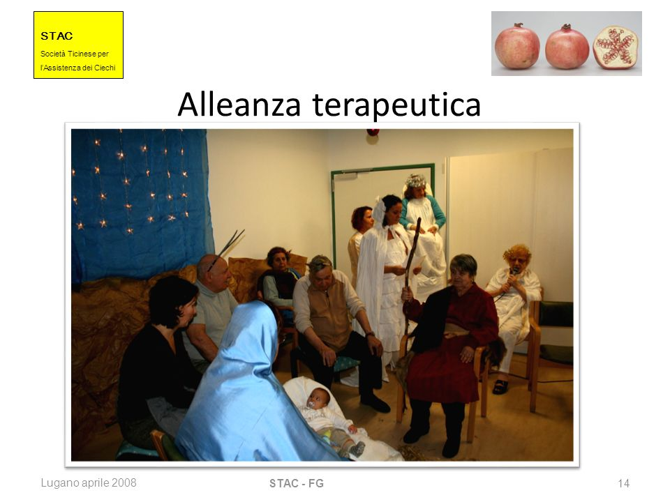 STAC Societ à Ticinese per l Assistenza dei Ciechi Lugano aprile 2008 STAC - FG 14 Alleanza terapeutica