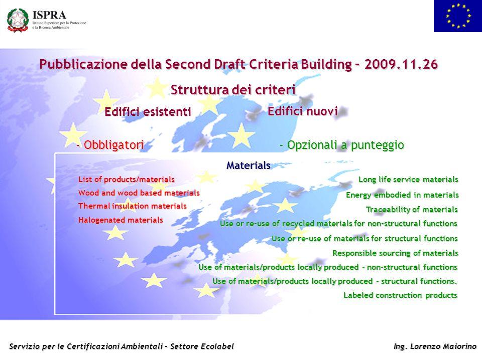 Servizio per le Certificazioni Ambientali - Settore Ecolabel Ing. Lorenzo Maiorino Pubblicazione della Second Draft Criteria Building – 2009.11.26 Str