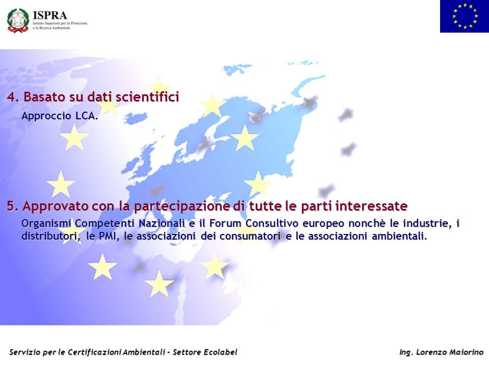 Servizio per le Certificazioni Ambientali - Settore Ecolabel Ing. Lorenzo Maiorino Organismi Competenti Nazionali e il Forum Consultivo europeo nonchè