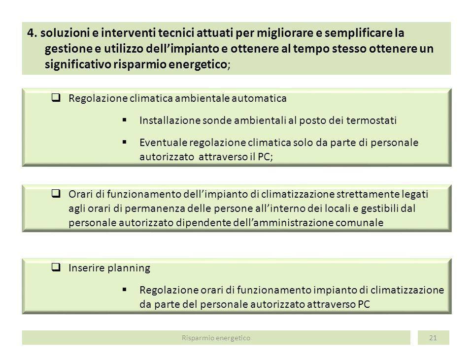 4. soluzioni e interventi tecnici attuati per migliorare e semplificare la gestione e utilizzo dellimpianto e ottenere al tempo stesso ottenere un sig