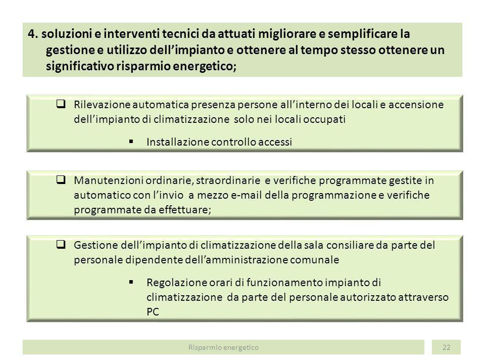 4. soluzioni e interventi tecnici da attuati migliorare e semplificare la gestione e utilizzo dellimpianto e ottenere al tempo stesso ottenere un sign