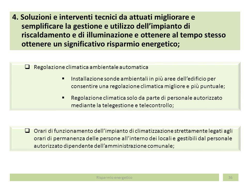 4. Soluzioni e interventi tecnici da attuati migliorare e semplificare la gestione e utilizzo dellimpianto di riscaldamento e di illuminazione e otten