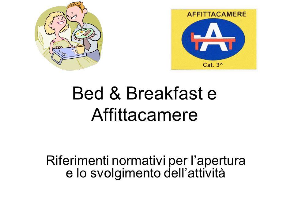 Bed & Breakfast e Affittacamere Riferimenti normativi per lapertura e lo svolgimento dellattività