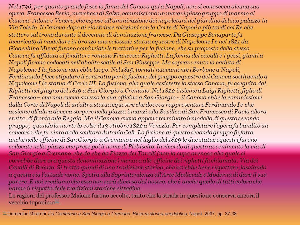 Nel 1796, per quanto grande fosse la fama del Canova qui a Napoli, non si conosceva alcuna sua opera. Francesco Berio, marchese di Salza, commissionò