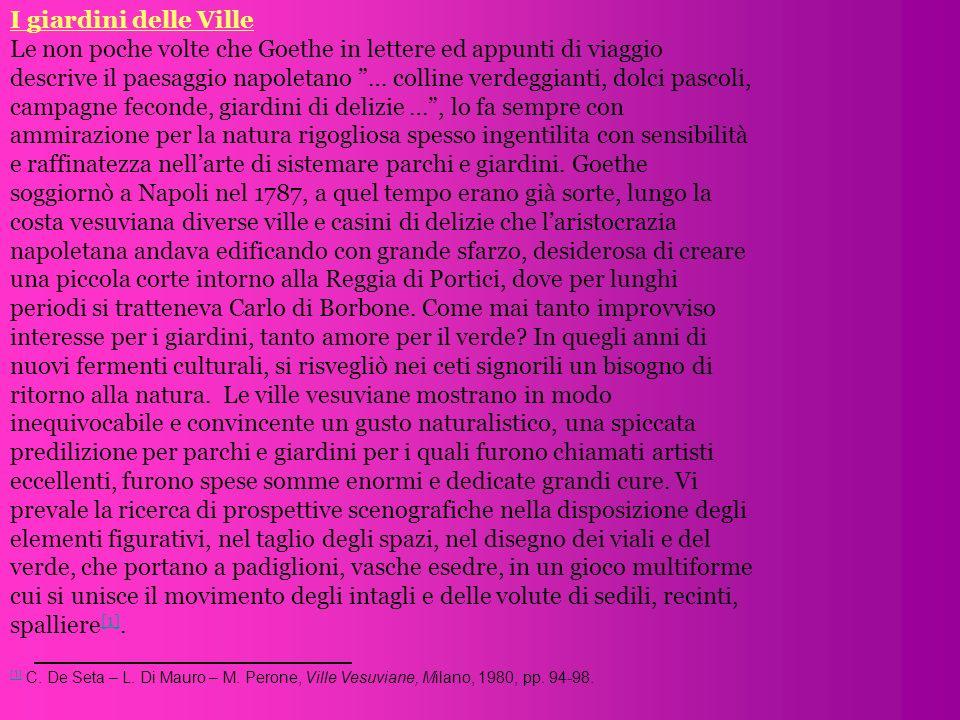 I giardini delle Ville Le non poche volte che Goethe in lettere ed appunti di viaggio descrive il paesaggio napoletano … colline verdeggianti, dolci p