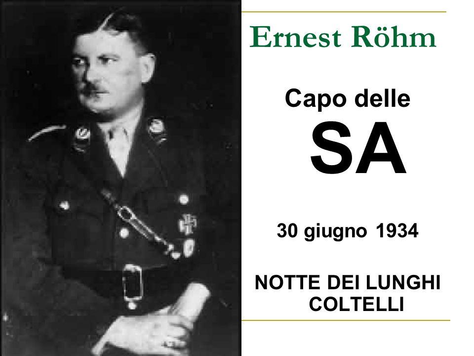 Ernest Röhm Capo delle SA 30 giugno 1934 NOTTE DEI LUNGHI COLTELLI