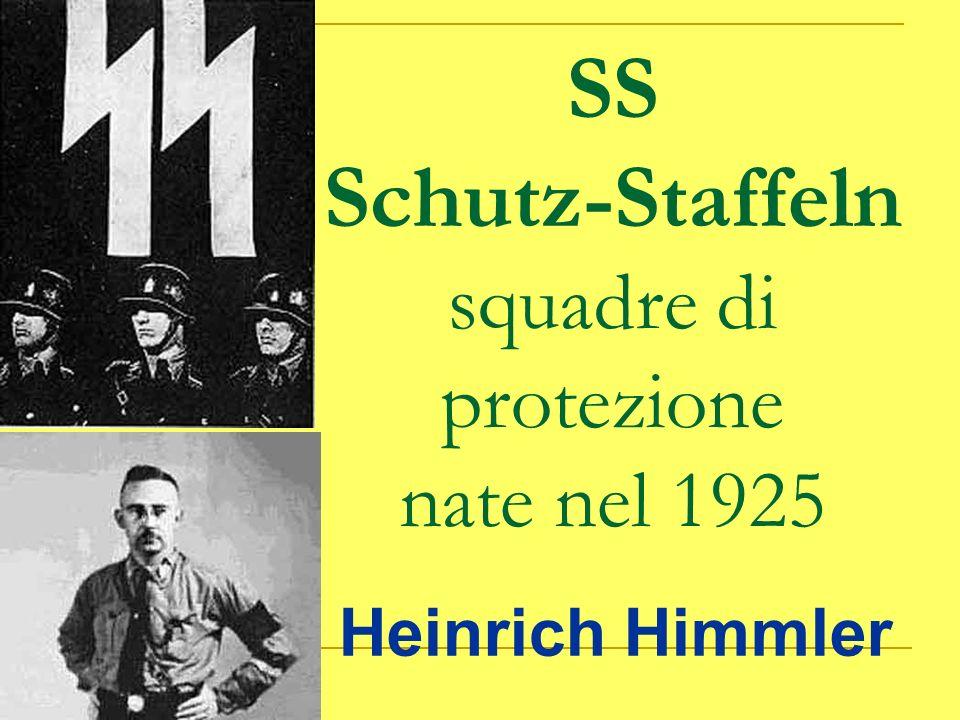 SS Schutz-Staffeln squadre di protezione nate nel 1925 Heinrich Himmler