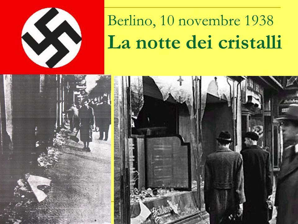 Berlino, 10 novembre 1938 La notte dei cristalli
