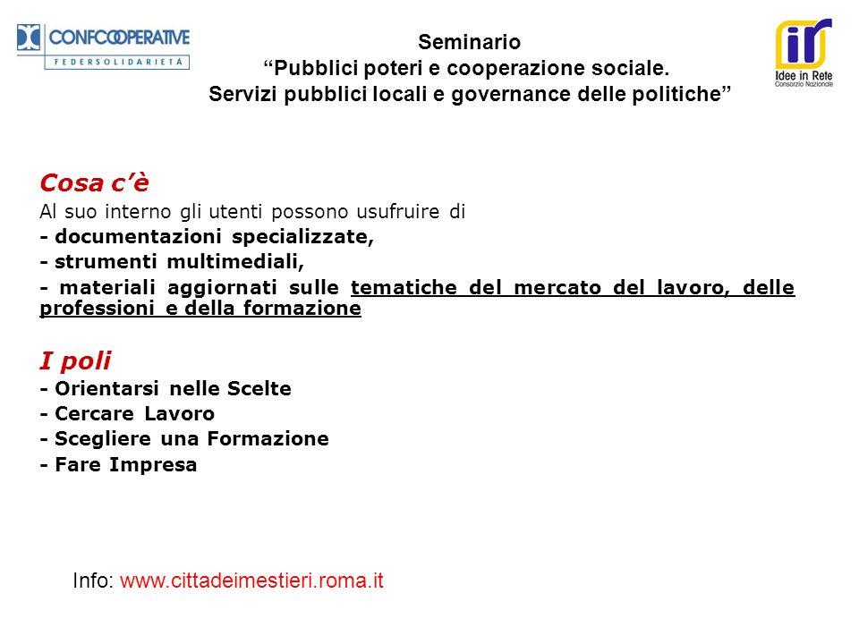 Seminario Pubblici poteri e cooperazione sociale. Servizi pubblici locali e governance delle politiche Cosa cè Al suo interno gli utenti possono usufr