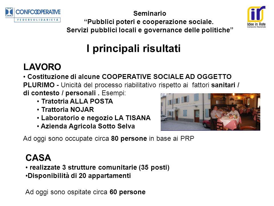 Seminario Pubblici poteri e cooperazione sociale. Servizi pubblici locali e governance delle politiche I principali risultati LAVORO Costituzione di a