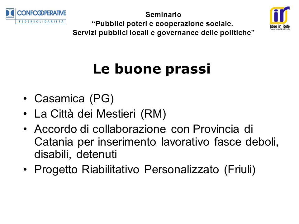 Casamica (PG) La Città dei Mestieri (RM) Accordo di collaborazione con Provincia di Catania per inserimento lavorativo fasce deboli, disabili, detenut