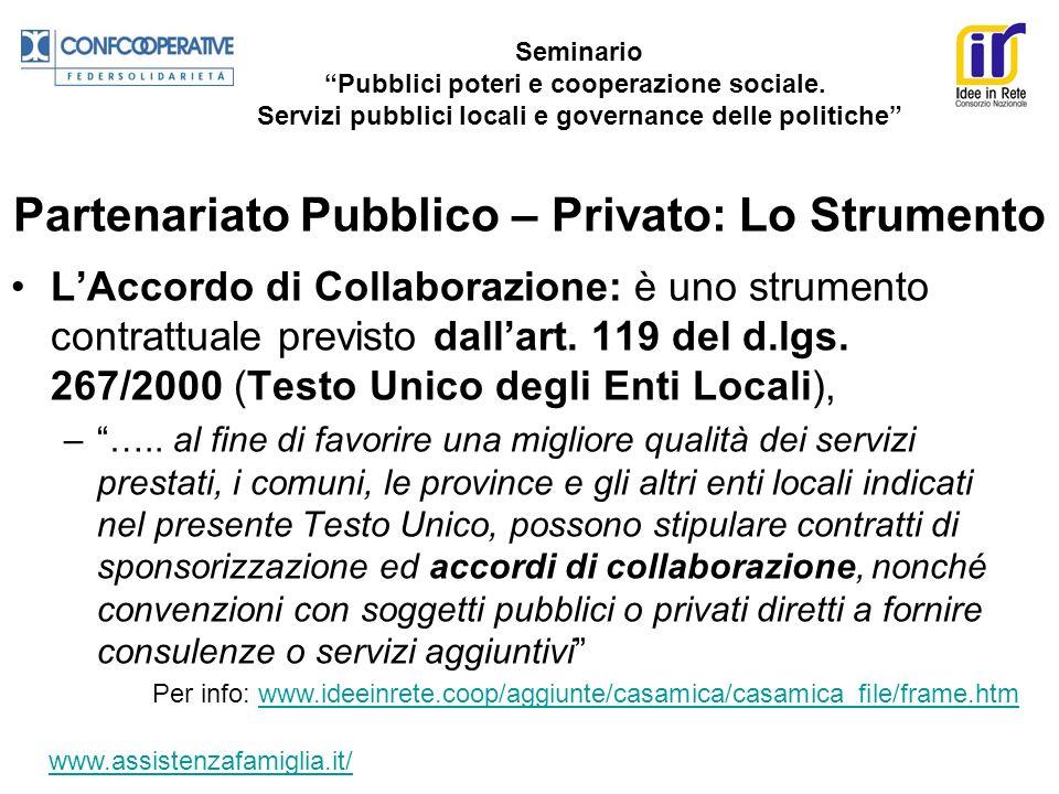 LAccordo di Collaborazione: è uno strumento contrattuale previsto dallart. 119 del d.lgs. 267/2000 (Testo Unico degli Enti Locali), –….. al fine di fa