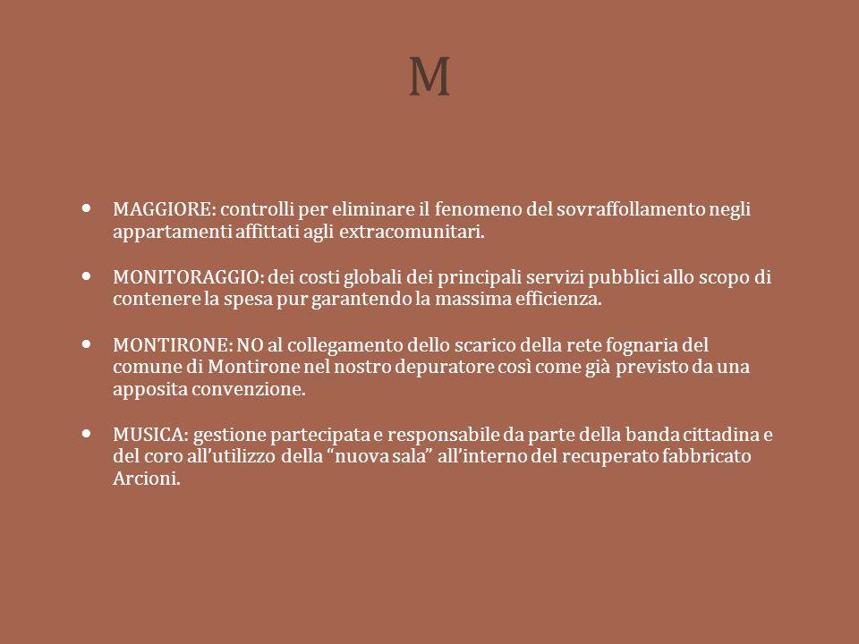 M MAGGIORE: controlli per eliminare il fenomeno del sovraffollamento negli appartamenti affittati agli extracomunitari.