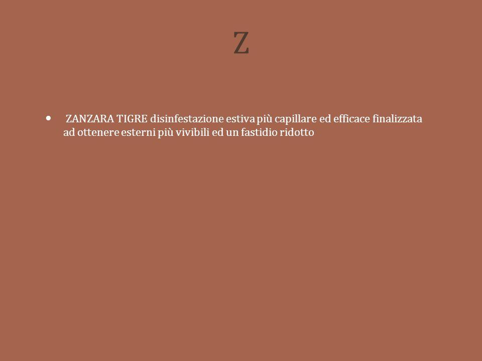 Z ZANZARA TIGRE disinfestazione estiva più capillare ed efficace finalizzata ad ottenere esterni più vivibili ed un fastidio ridotto