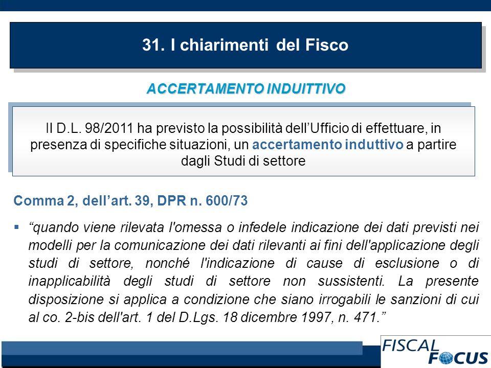 ACCERTAMENTO INDUITTIVO Comma 2, dellart. 39, DPR n. 600/73 quando viene rilevata l'omessa o infedele indicazione dei dati previsti nei modelli per la