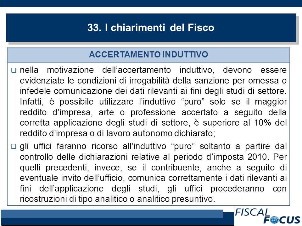 33. I chiarimenti del Fisco ACCERTAMENTO INDUTTIVO nella motivazione dellaccertamento induttivo, devono essere evidenziate le condizioni di irrogabili