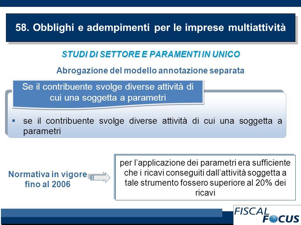 STUDI DI SETTORE E PARAMENTI IN UNICO Abrogazione del modello annotazione separata 58.