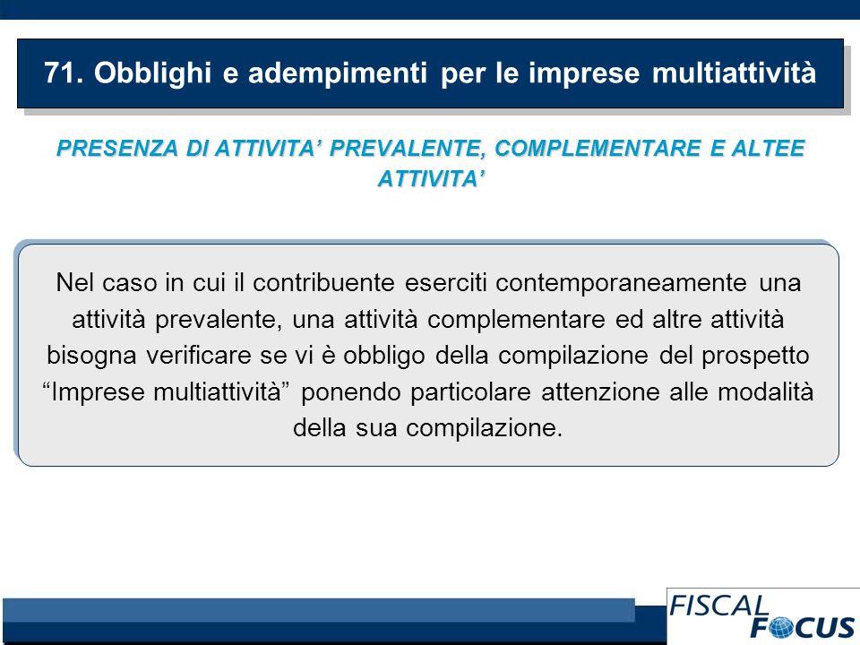 PRESENZA DI ATTIVITA PREVALENTE, COMPLEMENTARE E ALTEE ATTIVITA 71.
