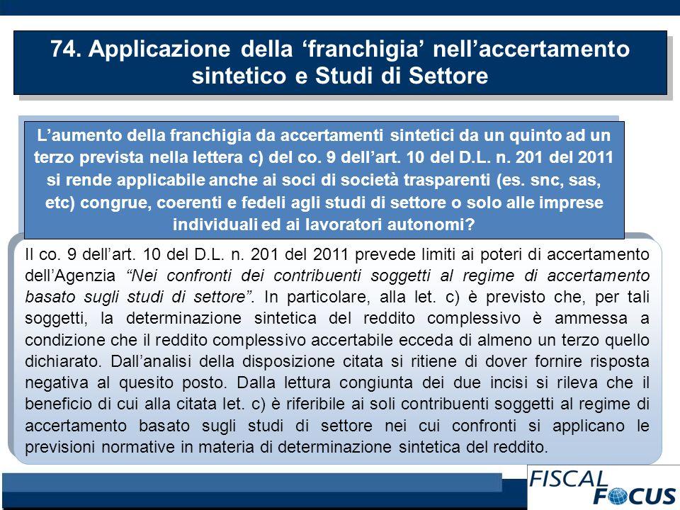 74. Applicazione della franchigia nellaccertamento sintetico e Studi di Settore Il co.