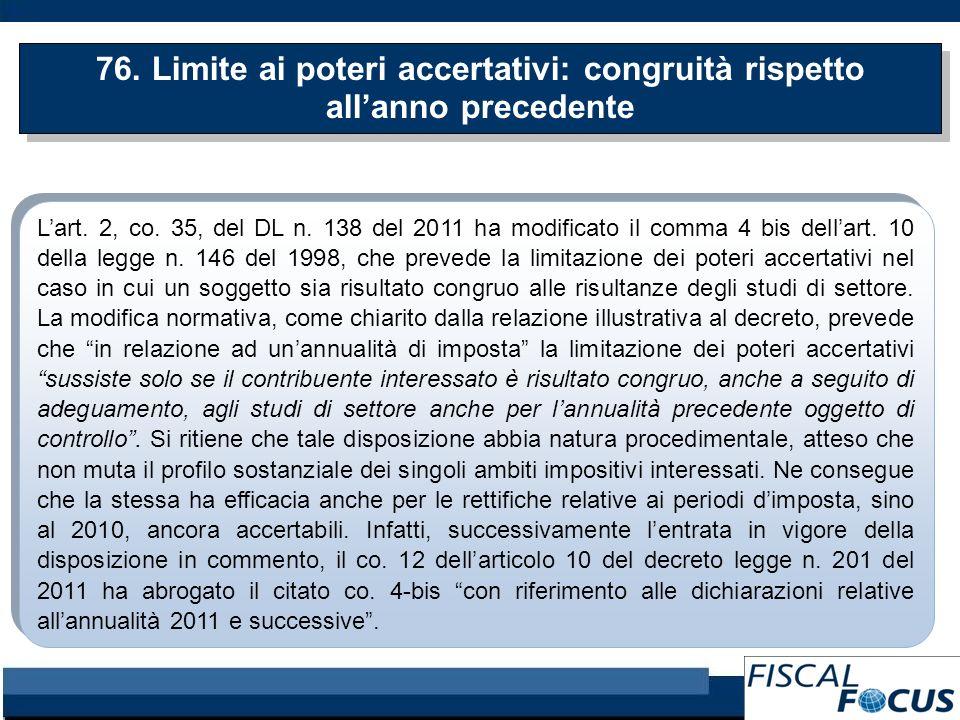 76. Limite ai poteri accertativi: congruità rispetto allanno precedente Lart. 2, co. 35, del DL n. 138 del 2011 ha modificato il comma 4 bis dellart.