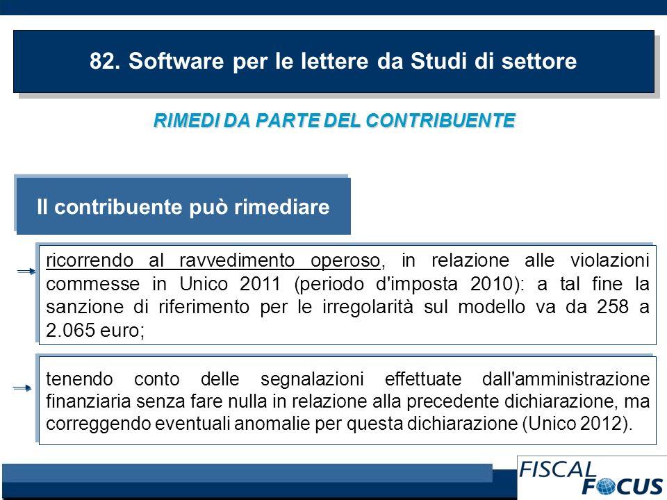 RIMEDI DA PARTE DEL CONTRIBUENTE 82. Software per le lettere da Studi di settore Il contribuente può rimediare ricorrendo al ravvedimento operoso, in