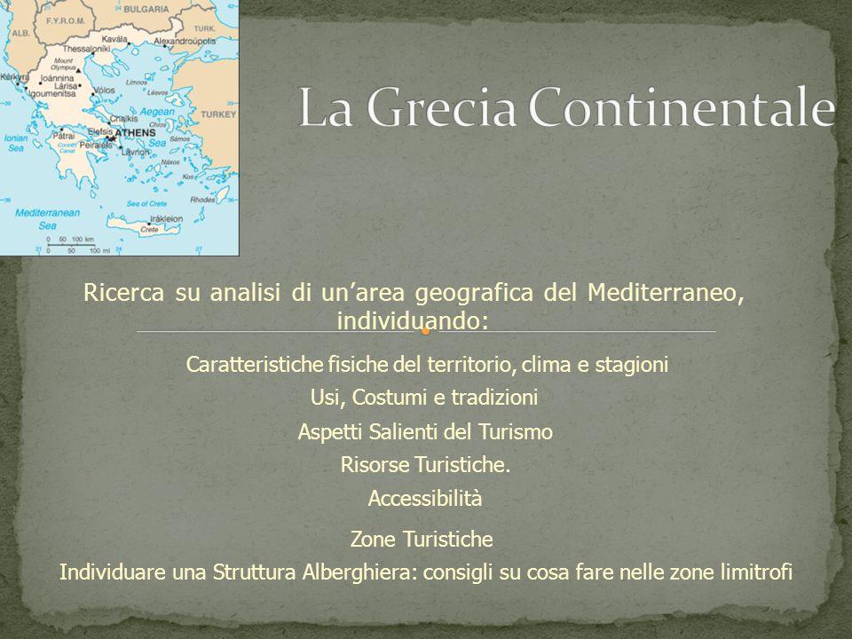 Ricerca su analisi di unarea geografica del Mediterraneo, individuando: Caratteristiche fisiche del territorio, clima e stagioni Usi, Costumi e tradiz
