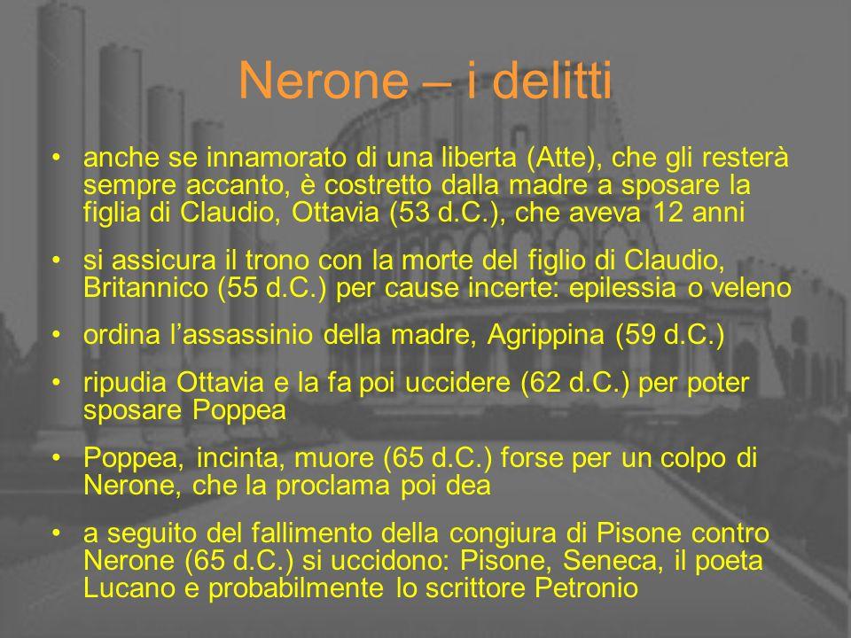 Nerone – i delitti anche se innamorato di una liberta (Atte), che gli resterà sempre accanto, è costretto dalla madre a sposare la figlia di Claudio,