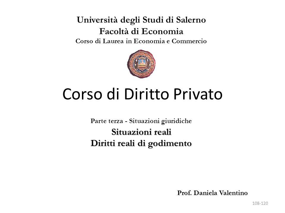 Università degli Studi di Salerno Facoltà di Economia Corso di Laurea in Economia e Commercio Prof. Daniela Valentino Corso di Diritto Privato Parte t