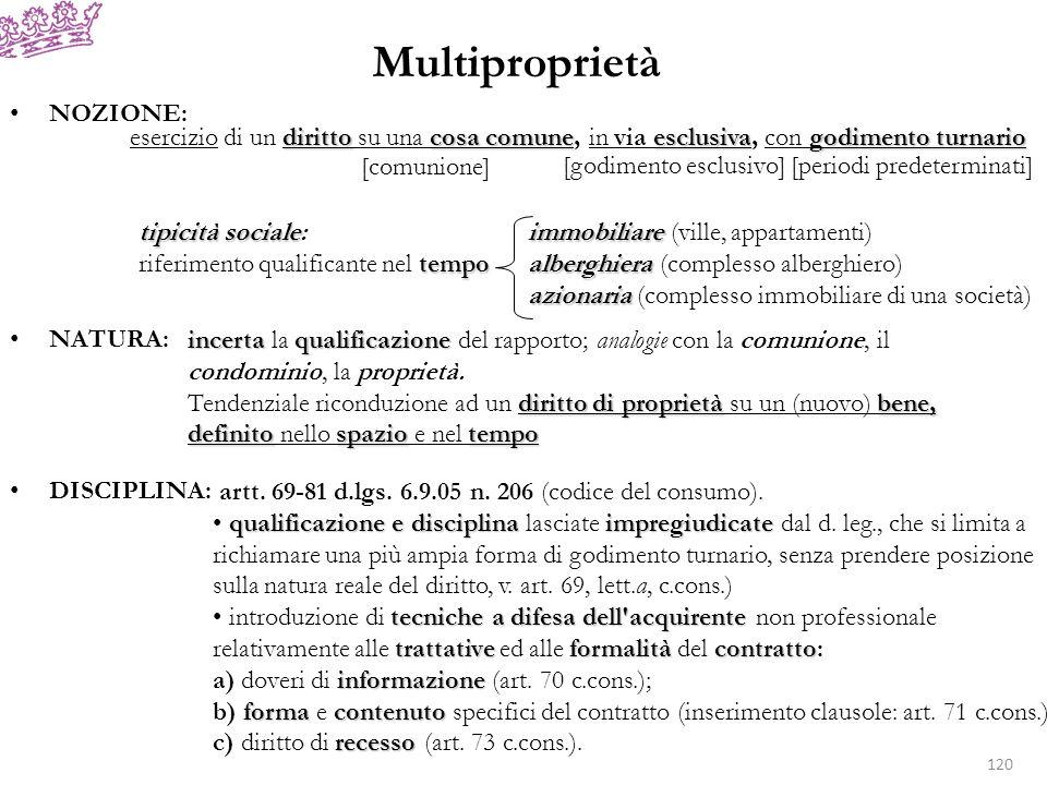 Multiproprietà NOZIONE: NATURA: DISCIPLINA: dirittocosa comuneesclusivagodimento turnario esercizio di un diritto su una cosa comune, in via esclusiva