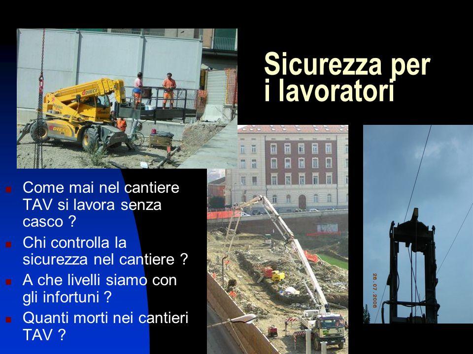 Sicurezza per i lavoratori Come mai nel cantiere TAV si lavora senza casco .