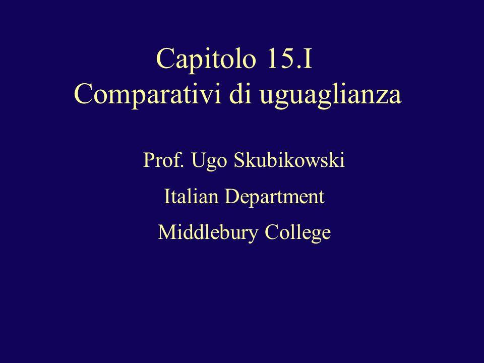 Capitolo 15.I Comparativi di uguaglianza Prof.