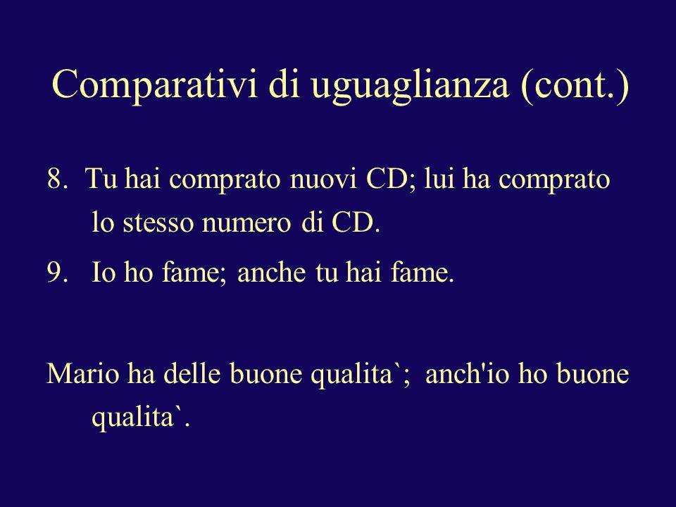 Comparativi di uguaglianza (cont.) 8.