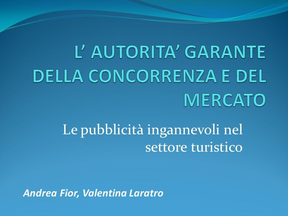 Le pubblicità ingannevoli nel settore turistico Andrea Fior, Valentina Laratro