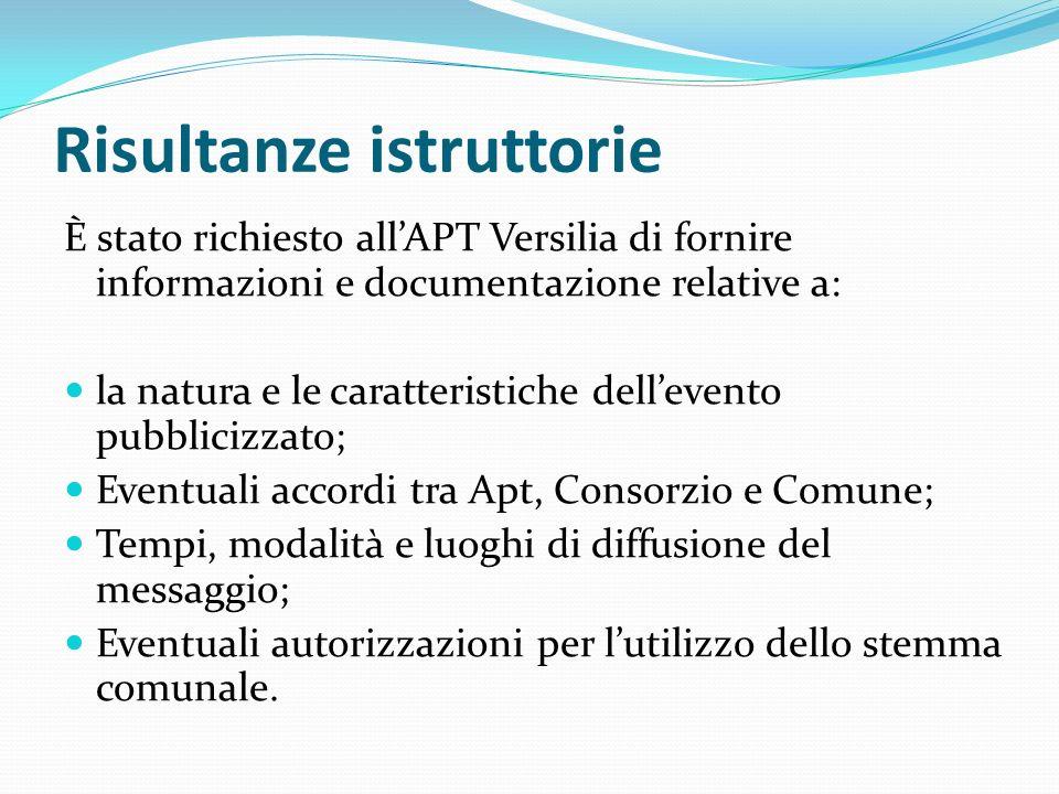 Risultanze istruttorie È stato richiesto allAPT Versilia di fornire informazioni e documentazione relative a: la natura e le caratteristiche dellevent