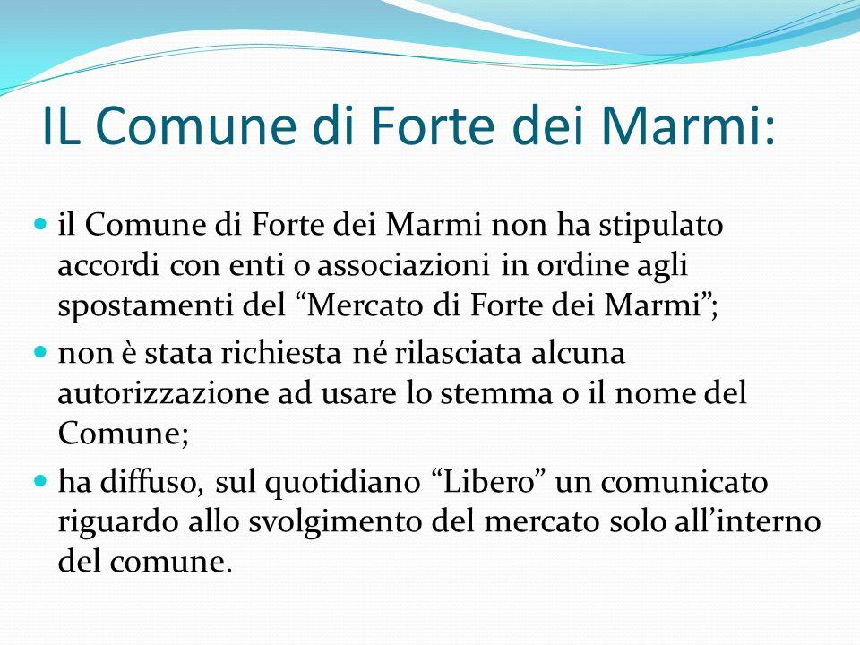 IL Comune di Forte dei Marmi: il Comune di Forte dei Marmi non ha stipulato accordi con enti o associazioni in ordine agli spostamenti del Mercato di