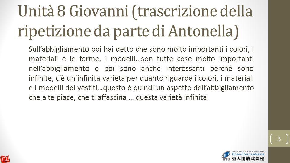 Unita 10 Marcello (trascrizione della ripetizione da parte di Antonella) Il medico lo ha visitato e poi ha fatto la sua diagnosi e ha detto che aveva (e gli ha diagnosticato) la polmonite acuta.