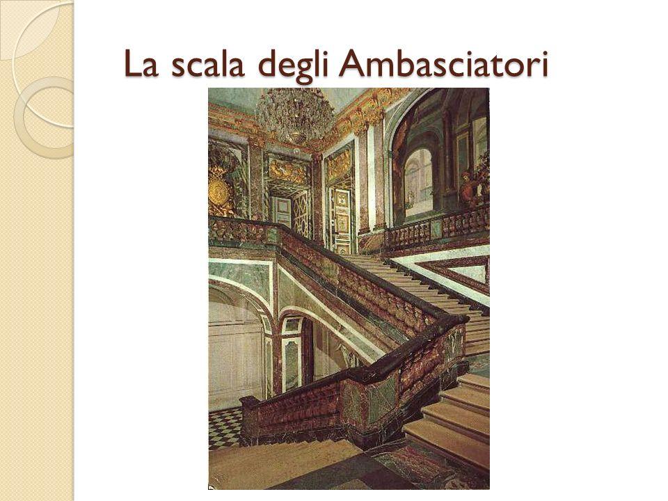 La scala degli Ambasciatori La scala degli Ambasciatori