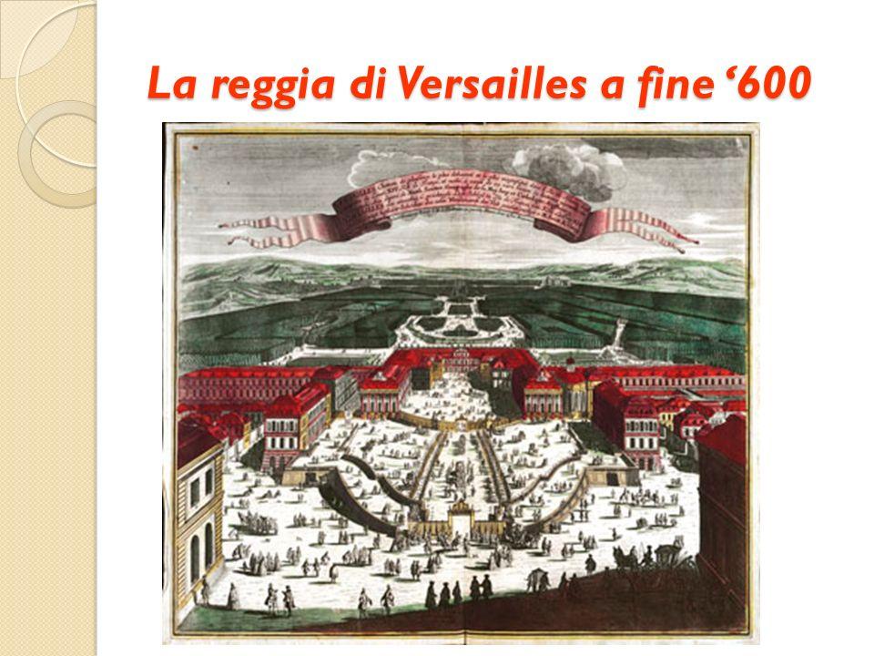 La reggia di Versailles a fine 600