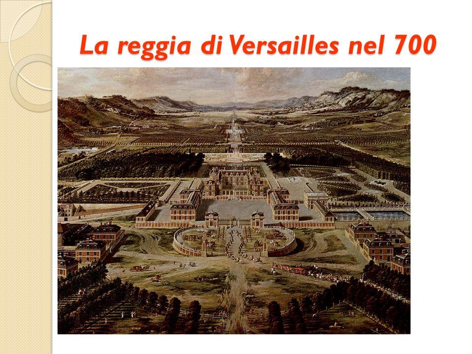 La reggia di Versailles nel 700