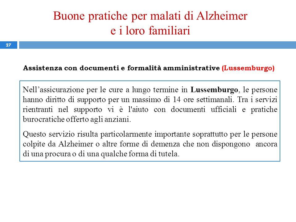 Buone pratiche per malati di Alzheimer e i loro familiari 27 Assistenza con documenti e formalità amministrative (Lussemburgo) Nellassicurazione per l
