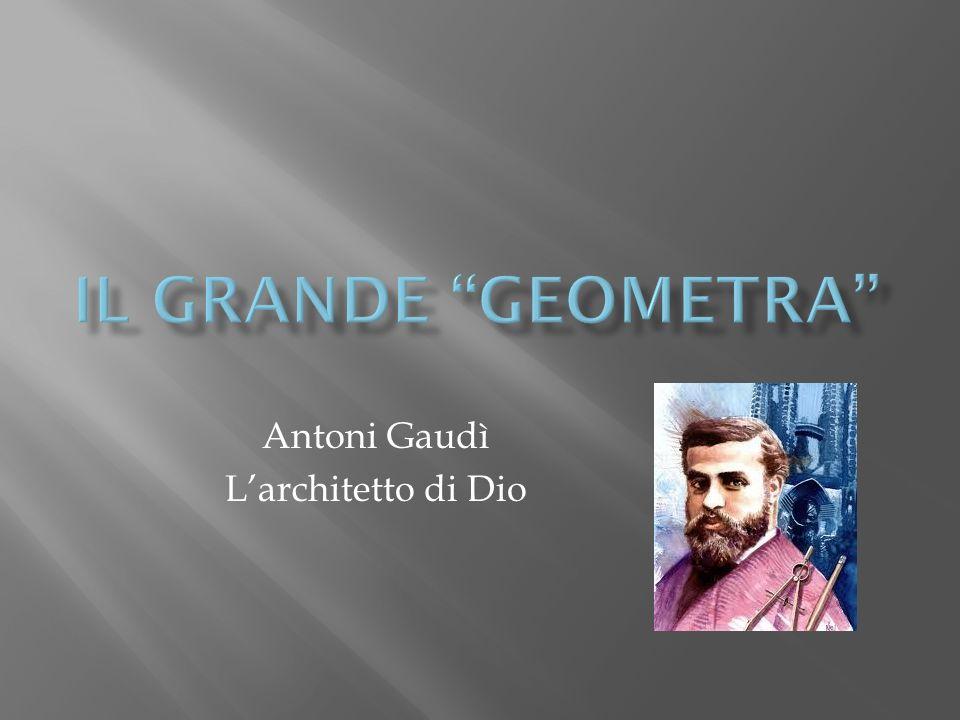 Antoni Gaudì Larchitetto di Dio