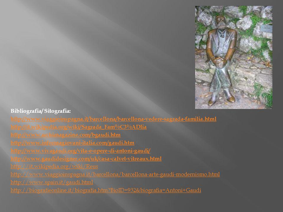 Bibliografia/ Sitografia: http://www.viaggioinspagna.it/barcellona/barcellona-vedere-sagrada-familia.html http://it.wikipedia.org/wiki/Sagrada_Fam%C3%
