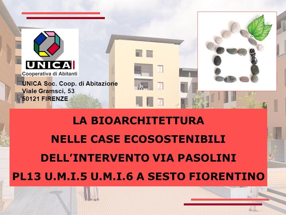 LA BIOARCHITETTURA NELLE CASE ECOSOSTENIBILI DELLINTERVENTO VIA PASOLINI PL13 U.M.I.5 U.M.I.6 A SESTO FIORENTINO UNICA Soc.